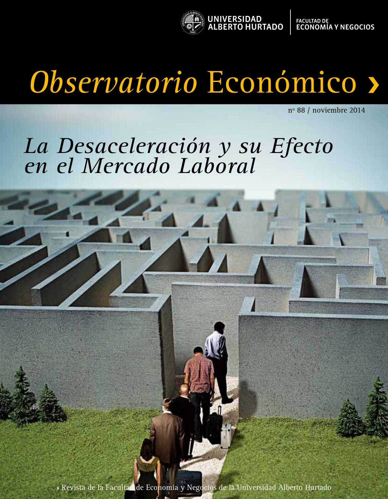 """Título del número de la revista : """"La Desaceleración y su Efecto en el Mercado Laboral"""""""