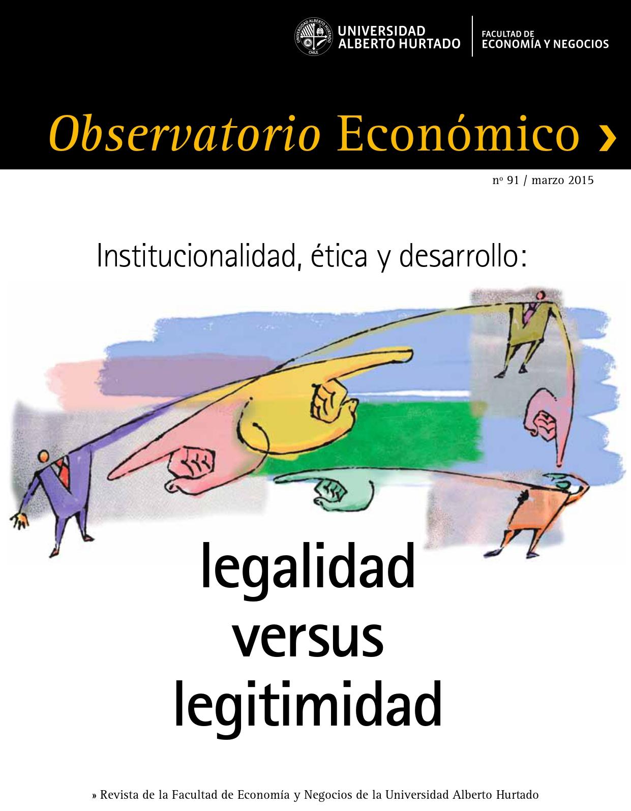 """Título del número de la revista : """"Institucionalidad, ética y desarrollo : legalidad versus legitimidad"""" """""""