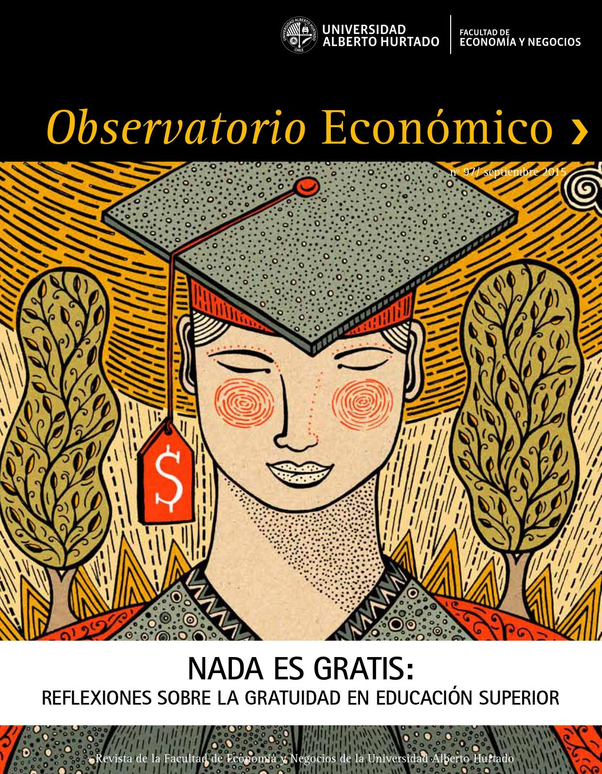 """Título del número de la revista : """"Nada es gratis : Reflexiones sobre la gratuidad en Educación Superior"""""""