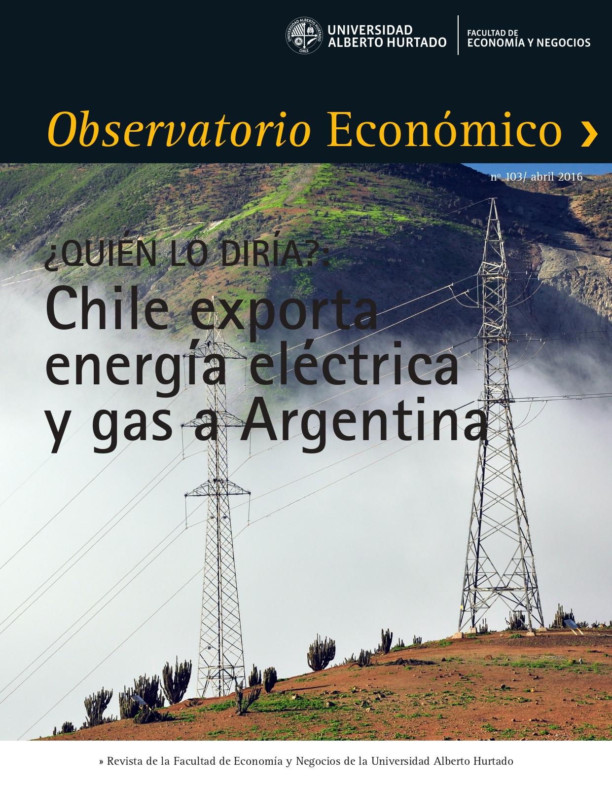 """Título del número de la revista : """"¿Quién lo diría? : Chile exporta energía eléctrica y gas a Argentina"""""""