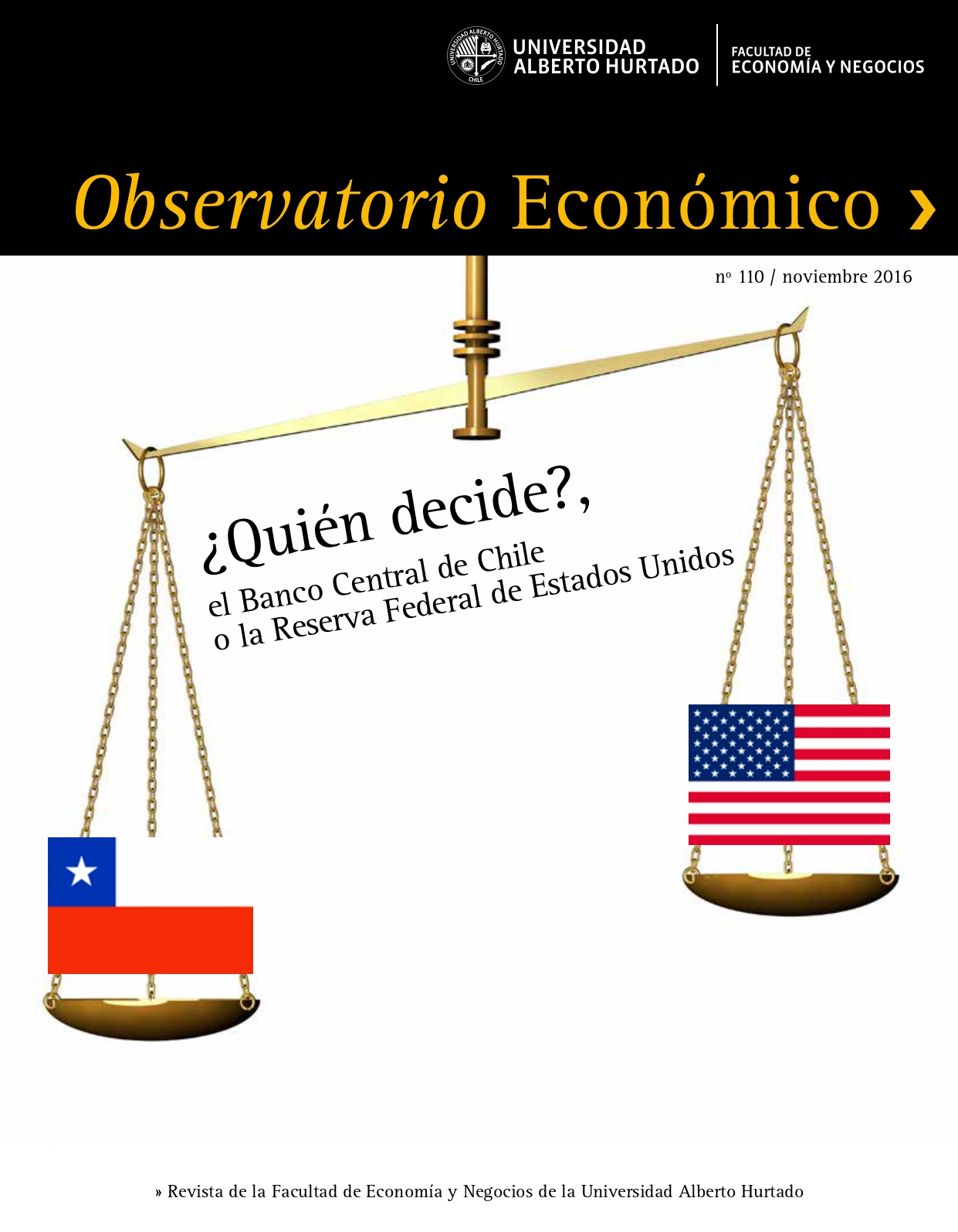 """Título del número de la revista : """"¿Quién Decide? El Banco Central de Chile o la Reserva Federal de Estados Unidos"""""""